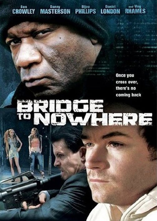 The Bridge to Nowhere Poster