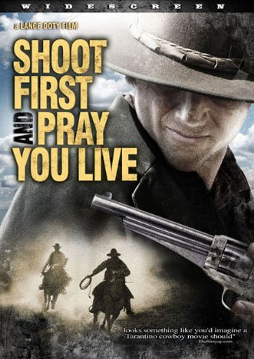 Shoot First and Pray You Live Poster #2