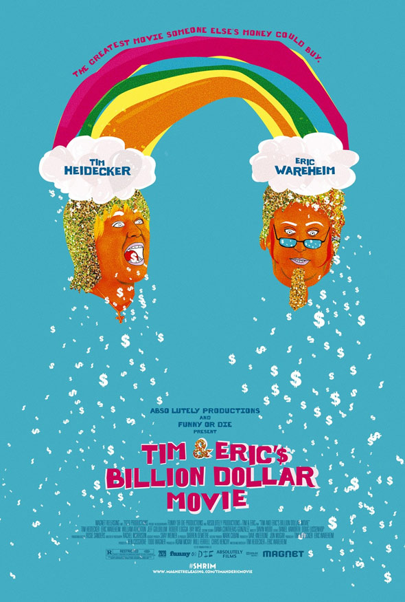 Tim and Eric's Billion Dollar Movie Poster #2