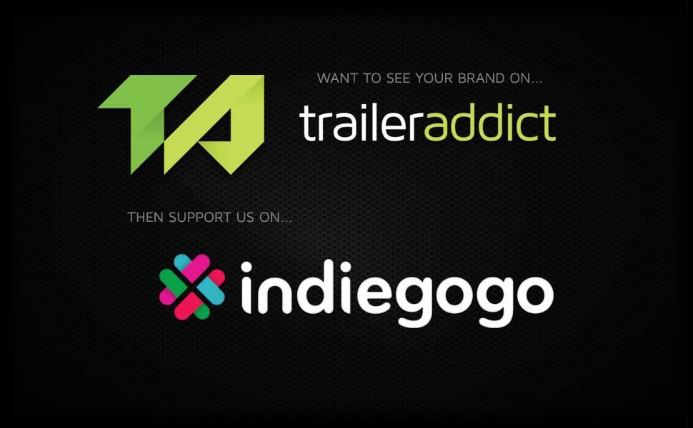 TrailerAddict IndieGoGo Campaign