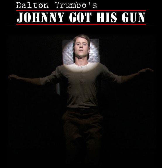 johnny got his gun essays Free college essay johnny got his gun johnny got his gun is by dalton trumbo the main character is joe bonham he went to war in the.