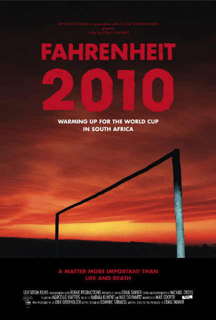 Fahrenheit 2010 - Warming Up for the World Cup in South Africa Poster #1