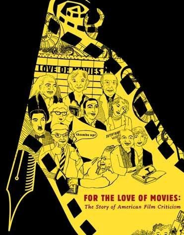 For The Love of Movies: A History of American Film Criticism Poster #2