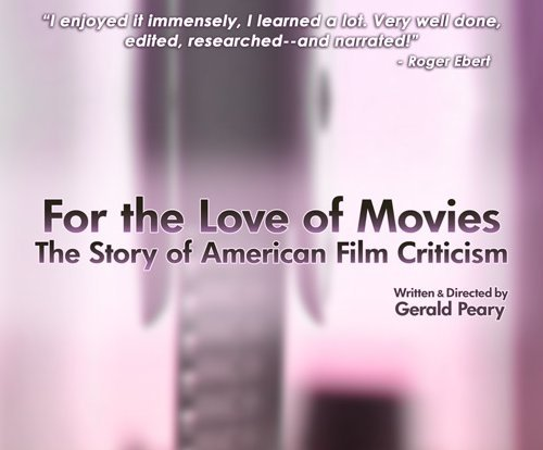 For The Love of Movies: A History of American Film Criticism Poster