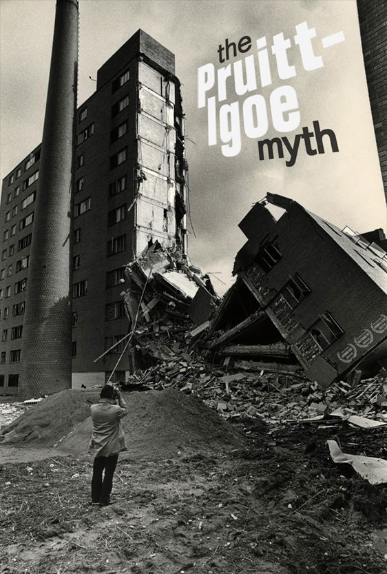 The Pruitt-lgoe Myth Poster #1