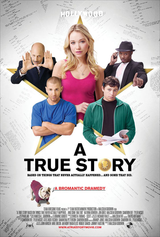 A True Story. Based on Things That Never Actually Happened. ...And Some That Did Poster