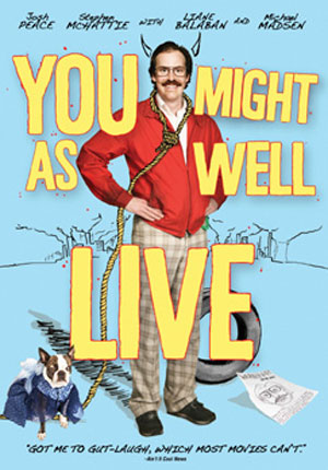 You Might as Well Live Poster #2