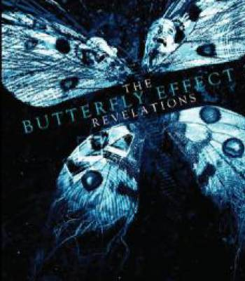 The Butterfly Effect: Revelations