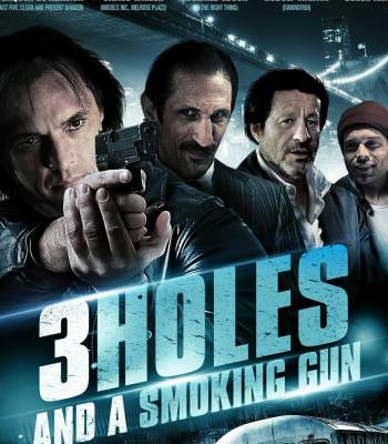 3 Holes and a Smoking Gun