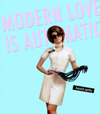 Modern Love Is Automatic