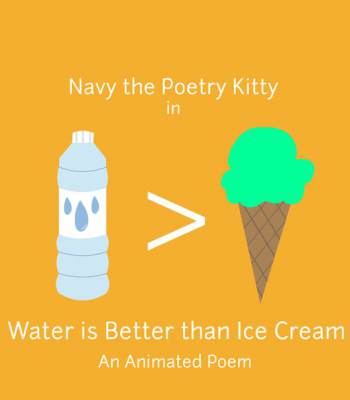 Navy the Poetry Kitty: Water is Better Than Ice Cream