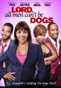 Lord, All Men Can't Be Dogs (2011) Poster #1 Thumbnail
