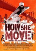 How She Move (2008) Poster #1 Thumbnail