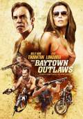 The Baytown Outlaws (2013) Poster #1 Thumbnail