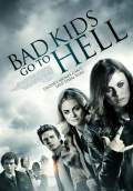 Bad Kids Go to Hell (2012) Poster #1 Thumbnail