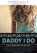 Daddy I Do (2010) Poster #1 Thumbnail