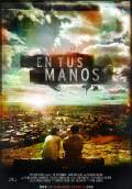 In Your Hands (En tus manos) (2010) Poster #1 Thumbnail