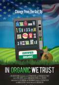 In Organic We Trust (2013) Poster #1 Thumbnail
