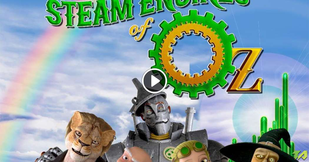 The Steam Engines of Oz: Trailer | Movie Signature