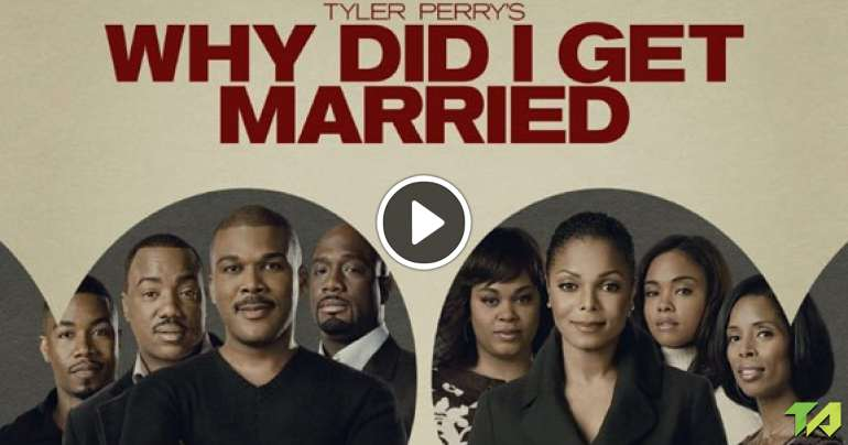 Tyler Perry's Why Did I Get Married? Trailer (2007)