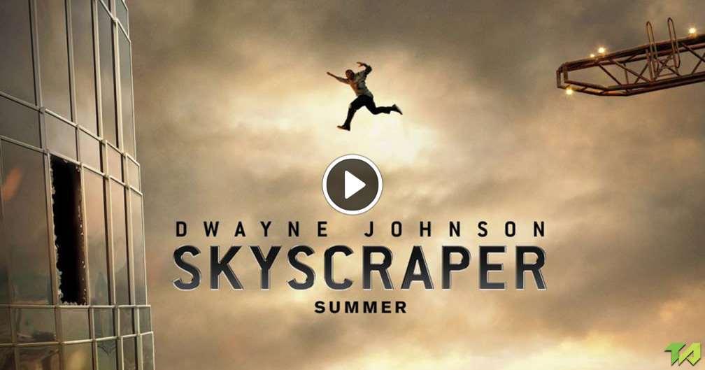 Skyscraper Feature Trailer (2018)