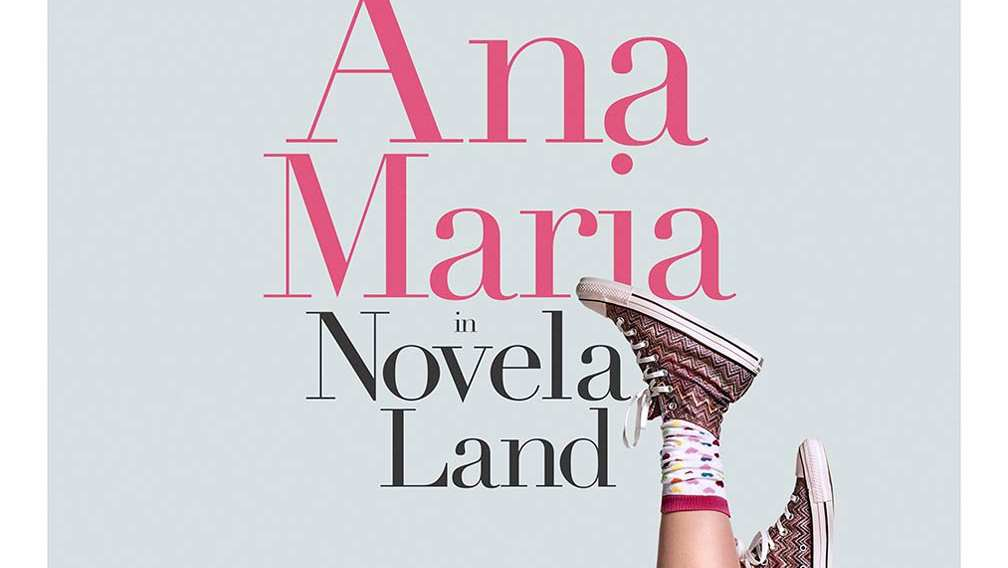 Ana Maria in Novela Land Ana Maria in Novela Land