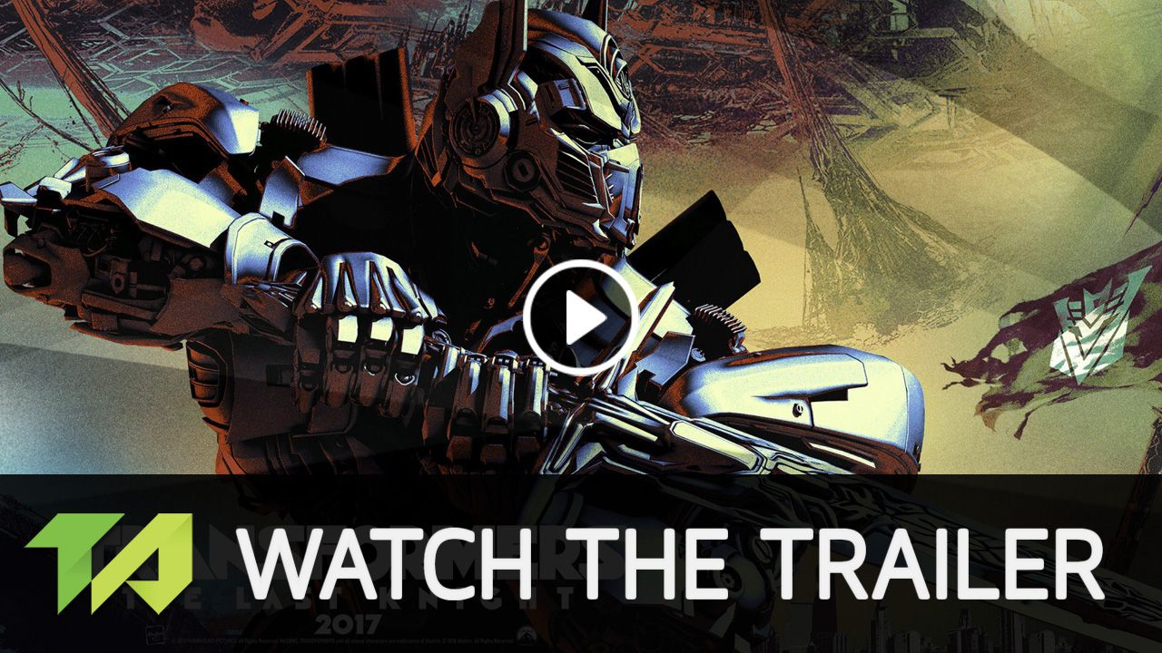 Watch Transformers The Last Night Trailer