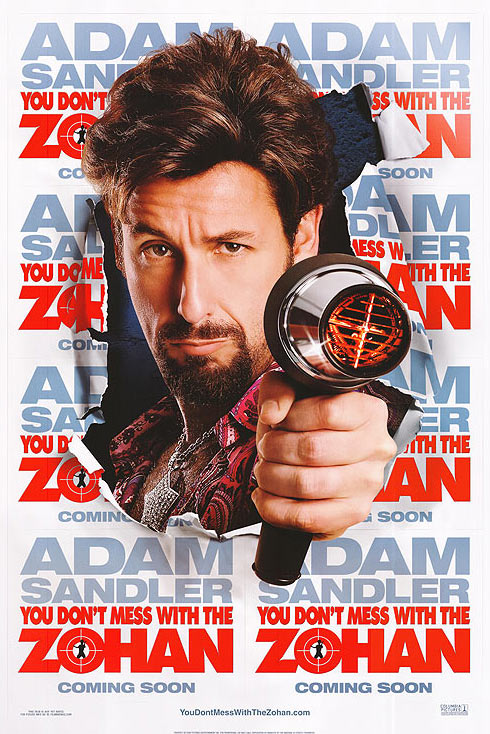You Don't Mess with the Zohan Poster #1