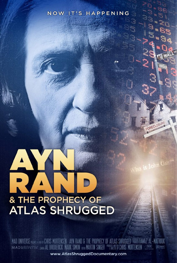 Ayn Rand & the Prophecy of Atlas Shrugged Poster #1