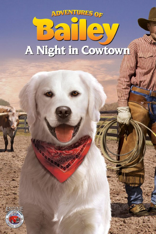 Adventures of Bailey: A Night in Cowtown Poster #1