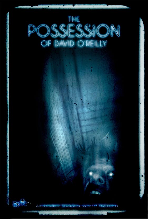 The Possession of David O'Reilly Poster #1