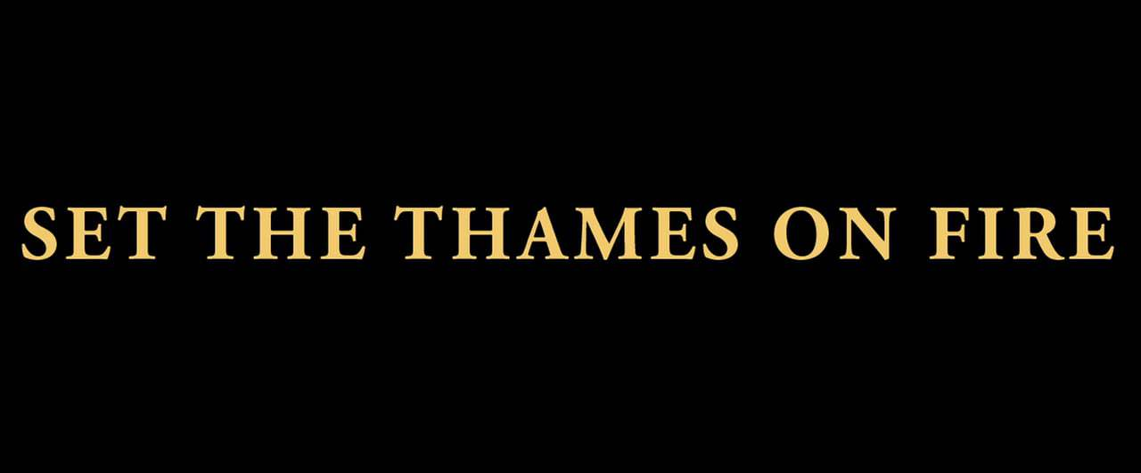 Set the Thames on Fire Trailer (2015) Screen Capture #4