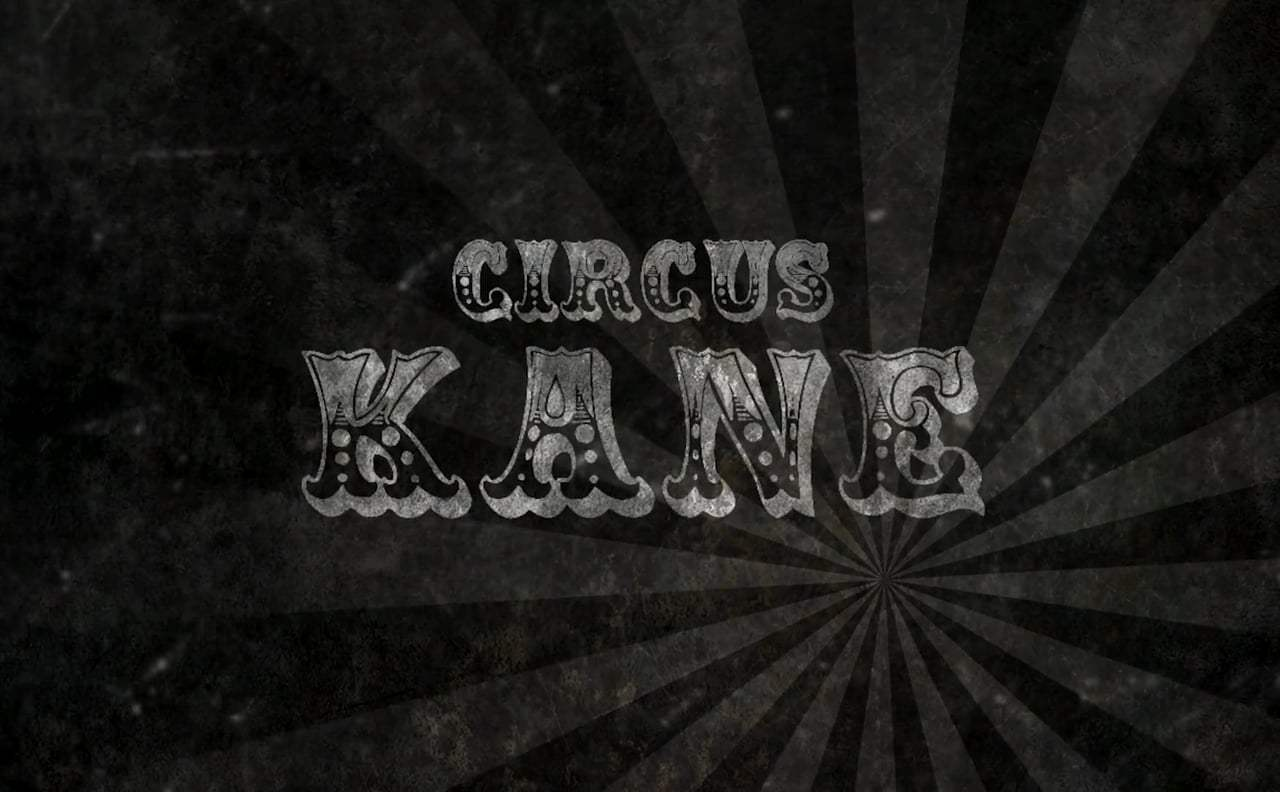 Circus Kane Trailer (2017) Screen Capture #3