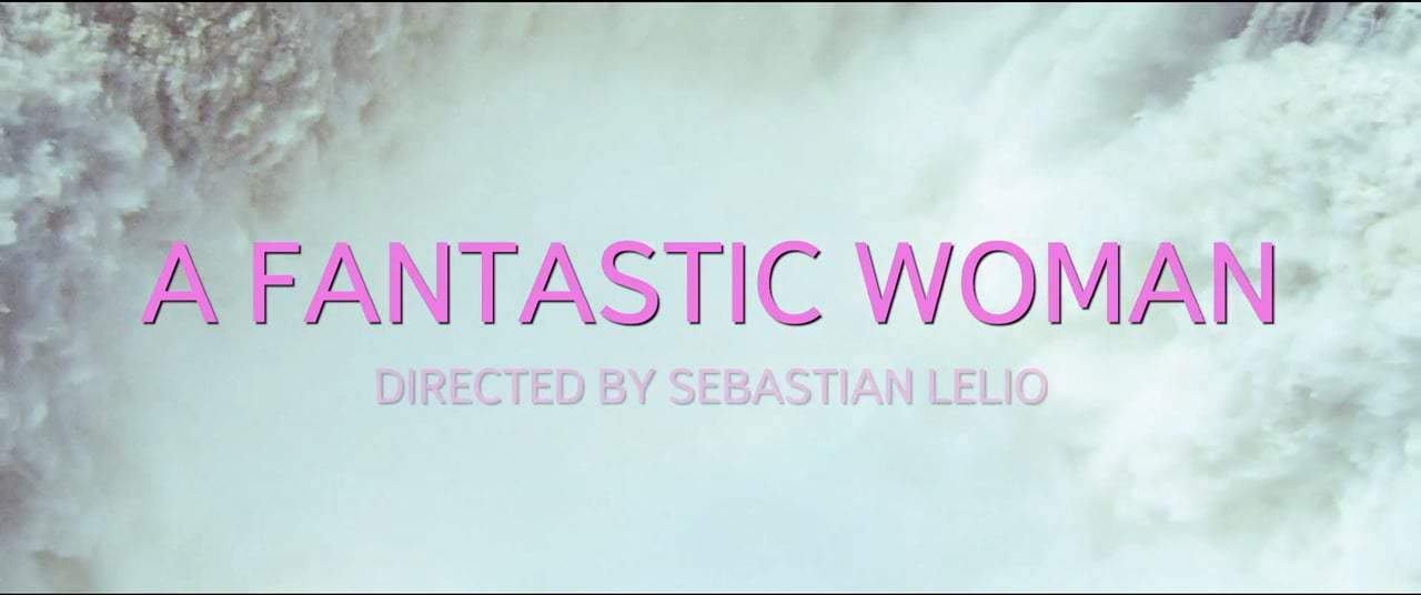 A Fantastic Woman Theatrical Trailer (2017) Screen Capture #4