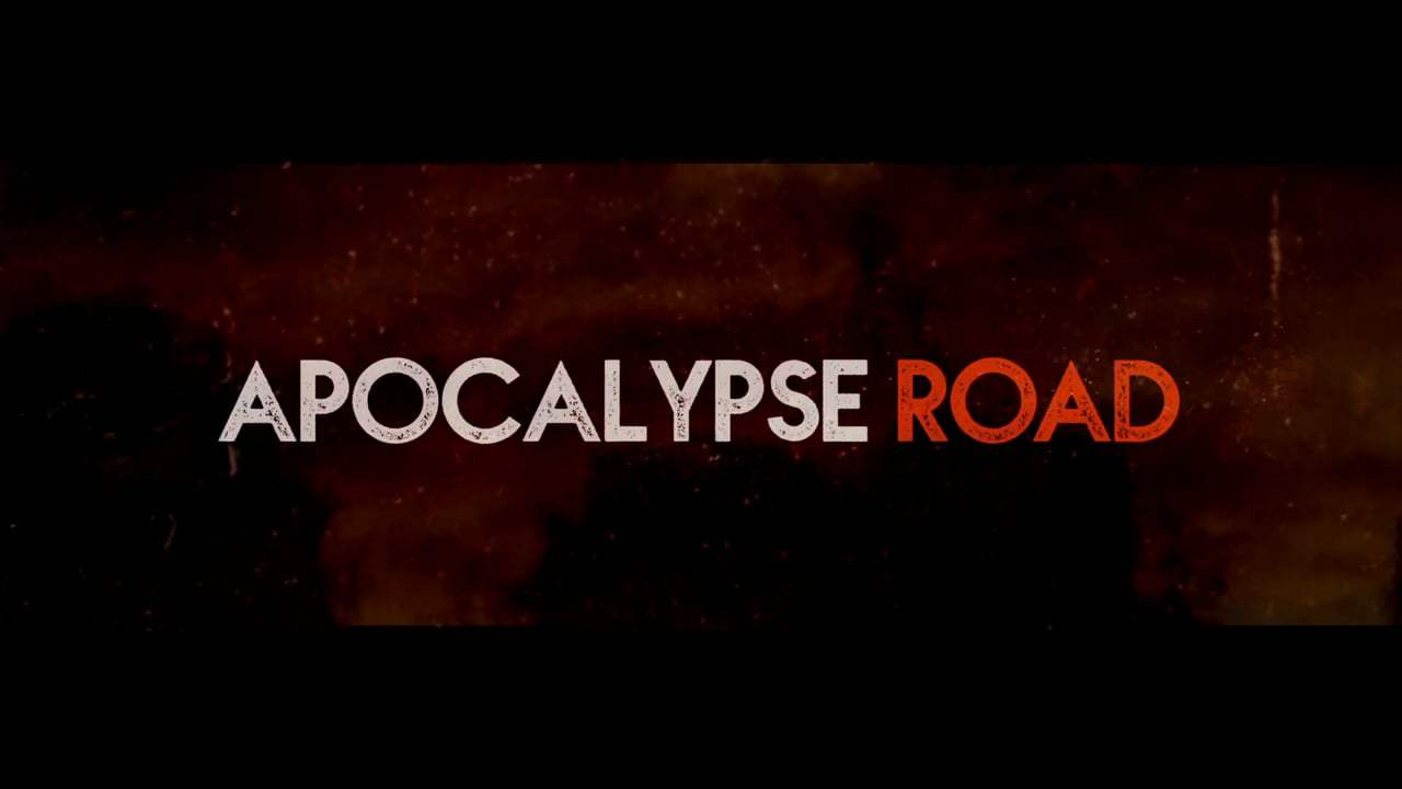 Apocalypse Road Trailer (2017) Screen Capture #4