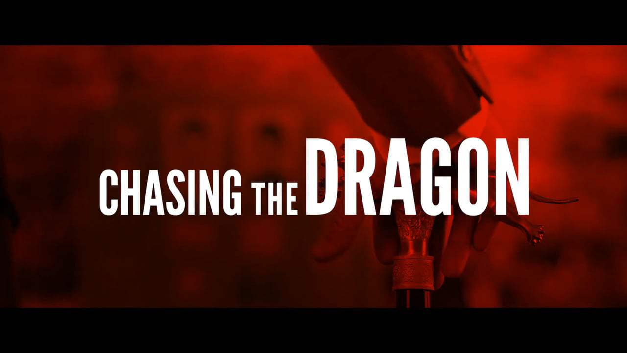 Chasing the Dragon Theatrical Trailer (2017) Screen Capture #4