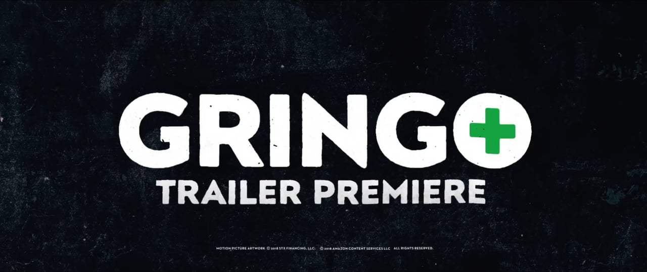 Gringo Red Band Trailer (2018) Screen Capture #1