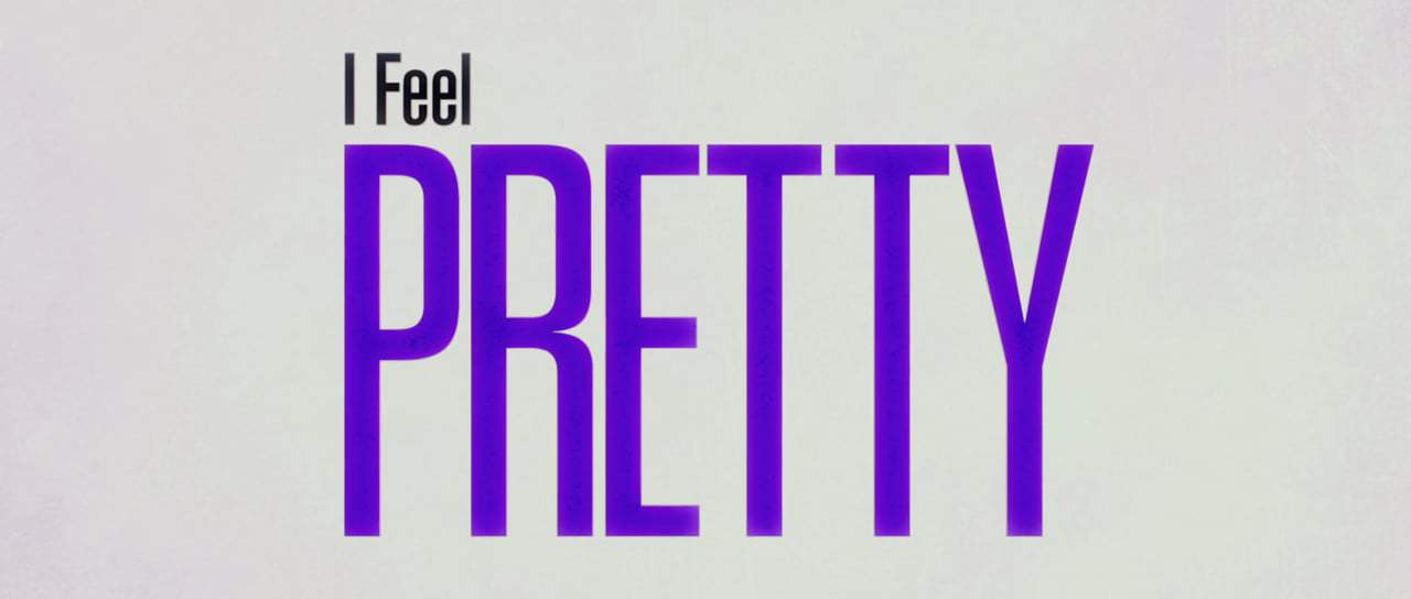 I Feel Pretty Trailer (2018) Screen Capture #4