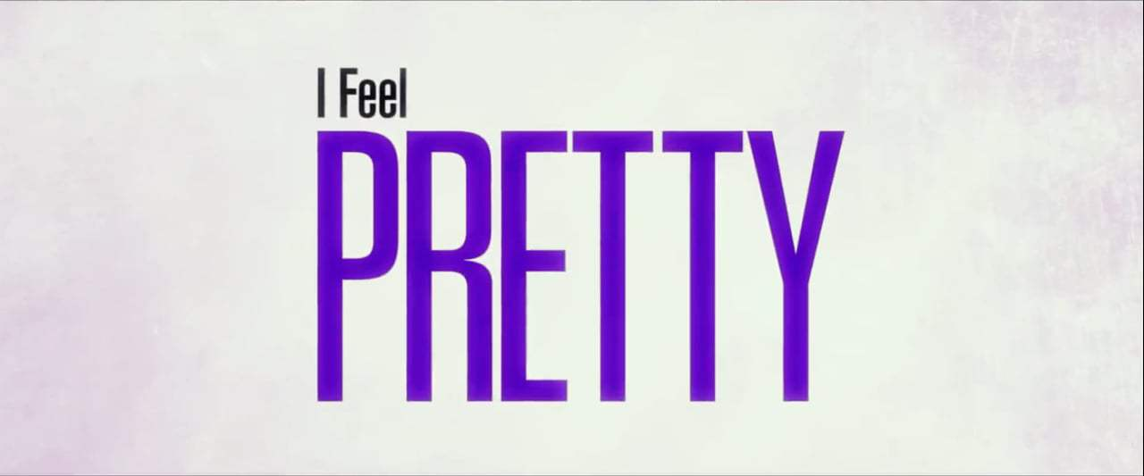 I Feel Pretty TV Spot - Fearless (2018) Screen Capture #4