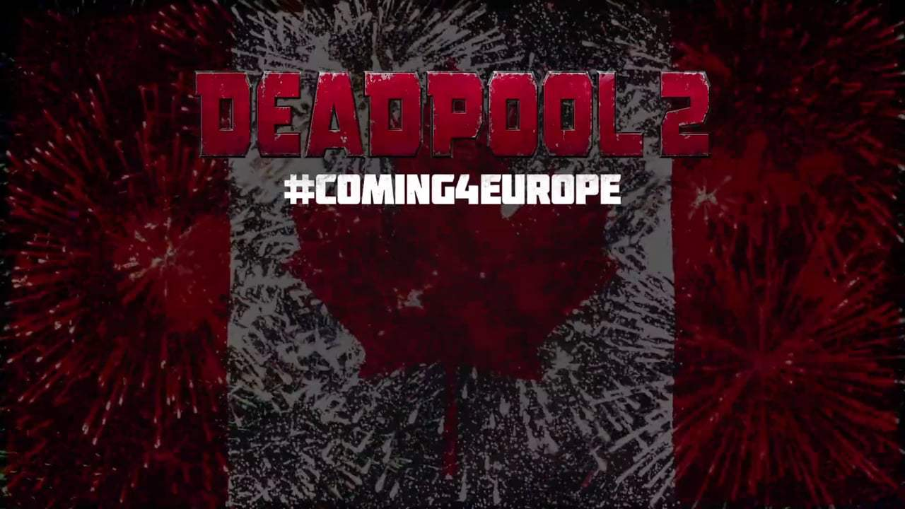Deadpool 2 Viral - Eur Missing a Country (2018) Screen Capture #4