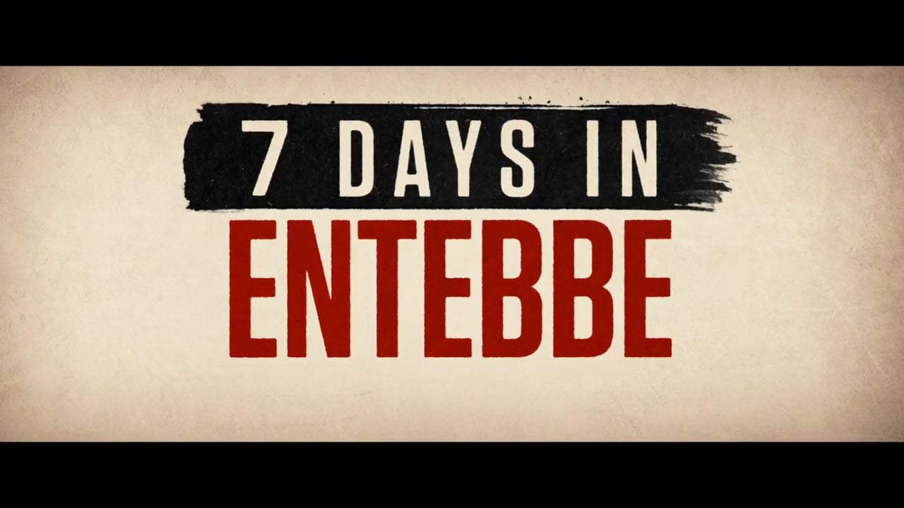 7 Days in Entebbe TV Spot - Own It (2018) Screen Capture #4