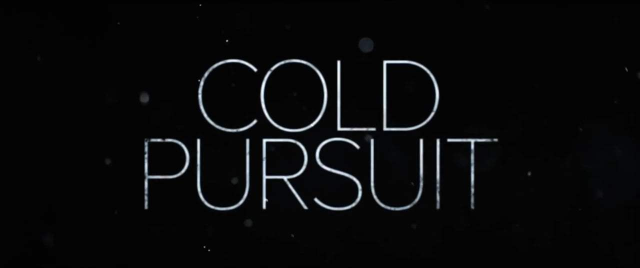 Cold Pursuit Trailer (2019) Screen Capture #4