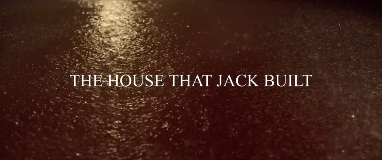 The House That Jack Built Theatrical Trailer (2018) Screen Capture #4