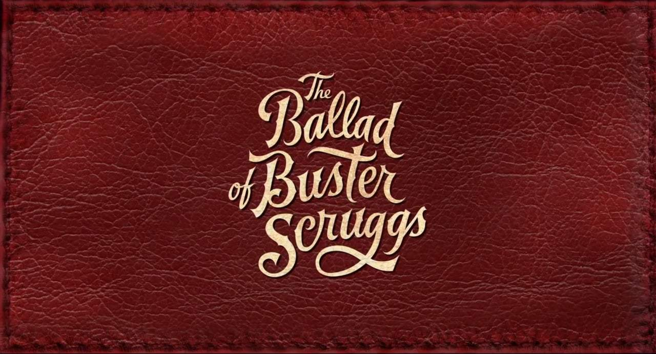 The Ballad of Buster Scruggs Theatrical Trailer (2018) Screen Capture #4