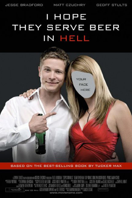 I Hope They Serve Beer in Hell Poster #1