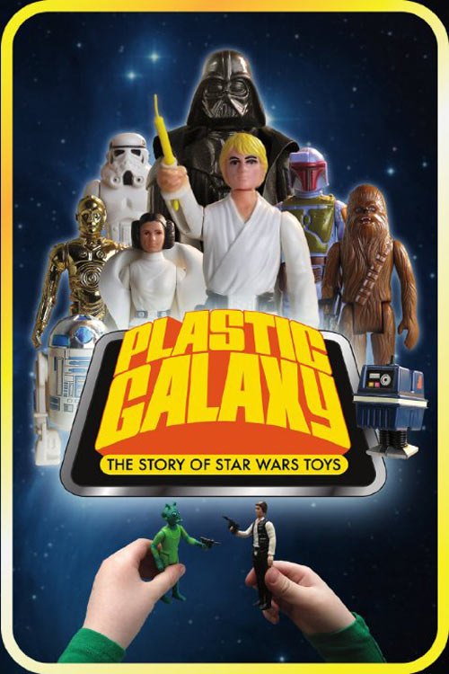 Plastic Galaxy: The Story of Star Wars Toys Poster #1