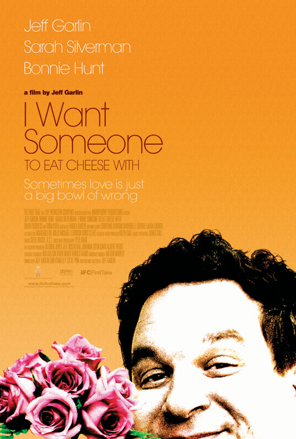 I Want Someone To Eat Cheese With Poster #1