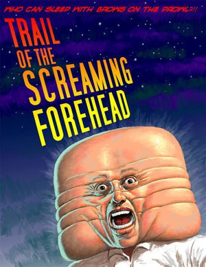 Trail of the Screaming Forehead Poster #1