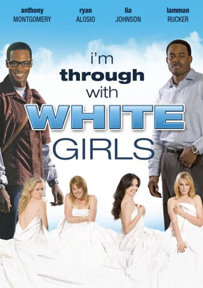 I'm Through with White Girls Poster #1