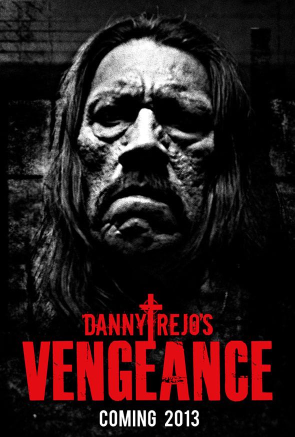 Danny Trejo's Vengeance Poster #1